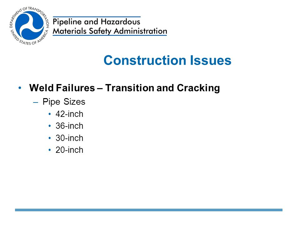 Construction Issues Weld Failures – Transition and Cracking Pipe Sizes