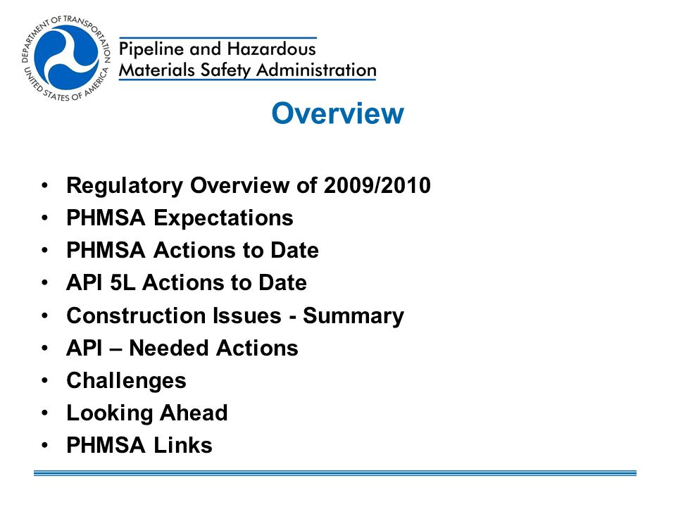Overview Regulatory Overview of 2009/2010 PHMSA Expectations