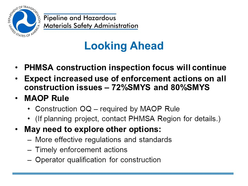 Looking Ahead PHMSA construction inspection focus will continue