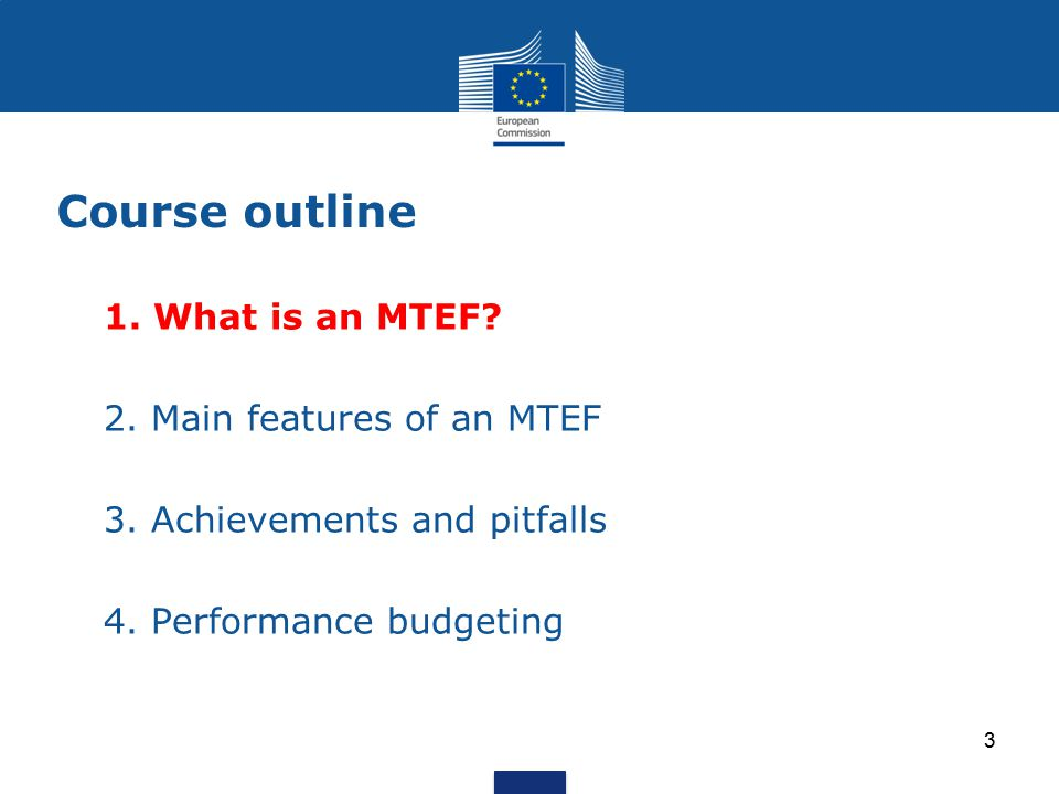 Course outline 1. What is an MTEF 2. Main features of an MTEF