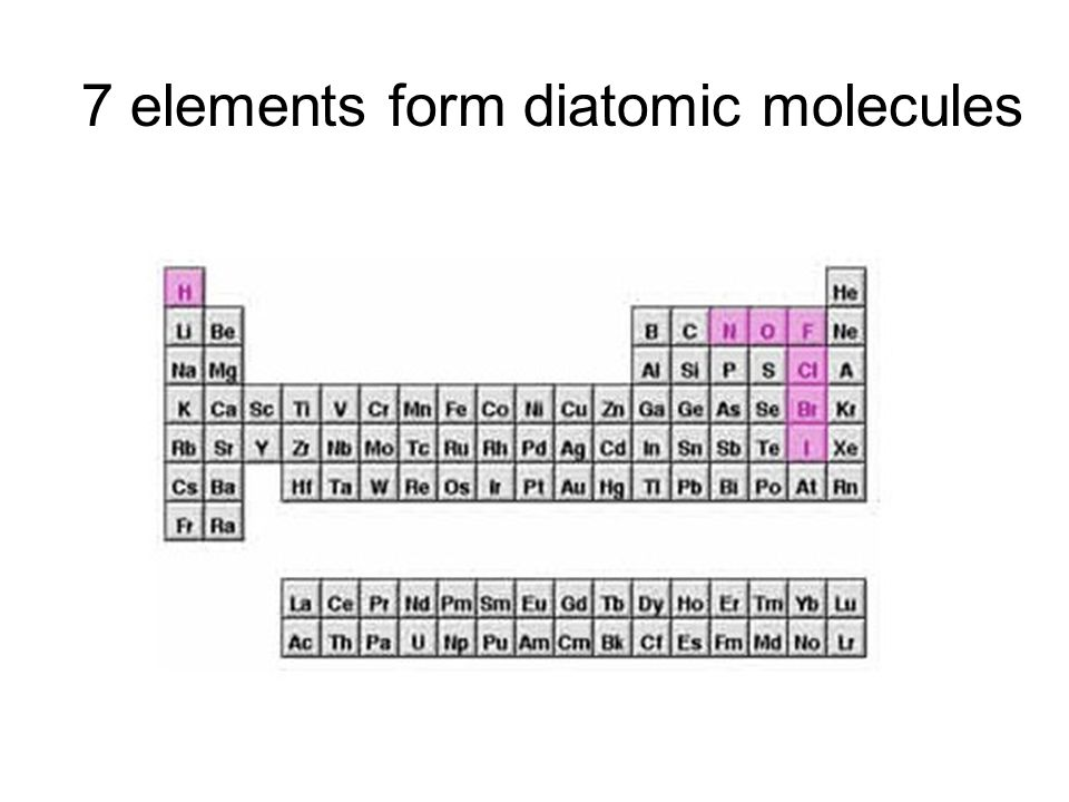 7 elements form diatomic molecules