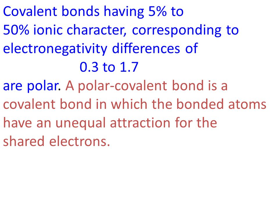 Covalent bonds having 5% to