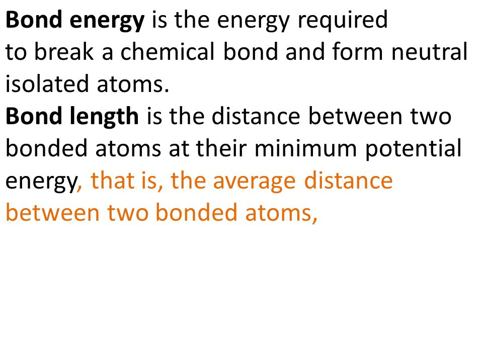Bond energy is the energy required