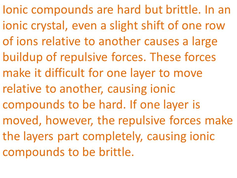 Ionic compounds are hard but brittle