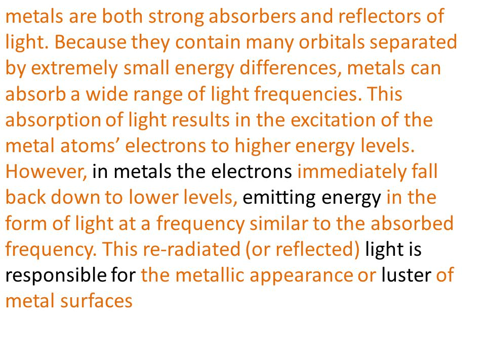 metals are both strong absorbers and reflectors of light