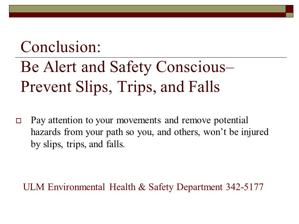 Conclusion: Be Alert and Safety Conscious– Prevent Slips, Trips, and Falls