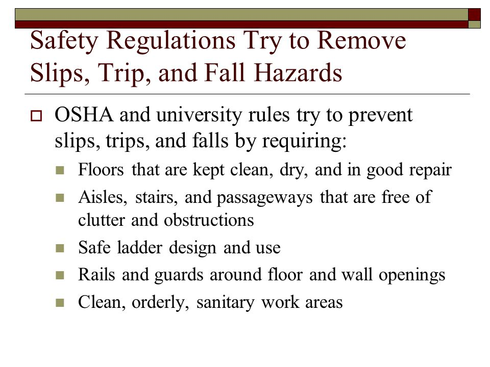 Safety Regulations Try to Remove Slips, Trip, and Fall Hazards