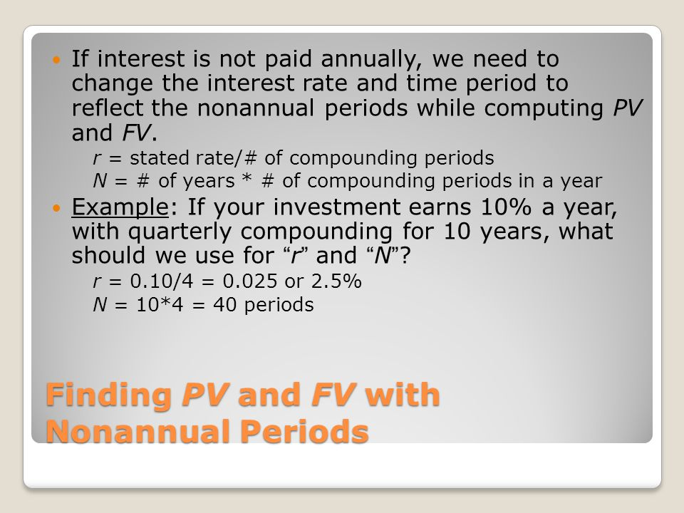 Finding PV and FV with Nonannual Periods