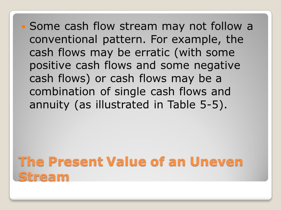 The Present Value of an Uneven Stream