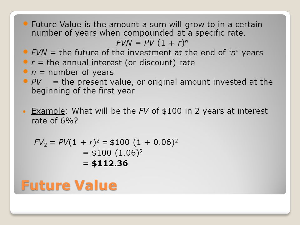 Future Value is the amount a sum will grow to in a certain number of years when compounded at a specific rate.