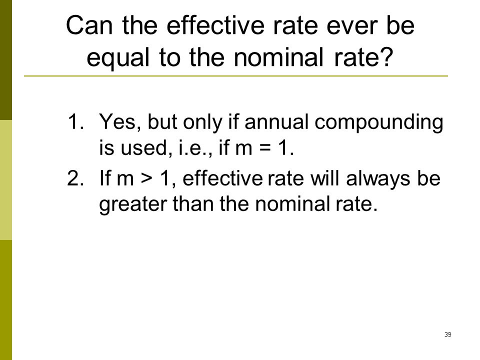 Can the effective rate ever be equal to the nominal rate