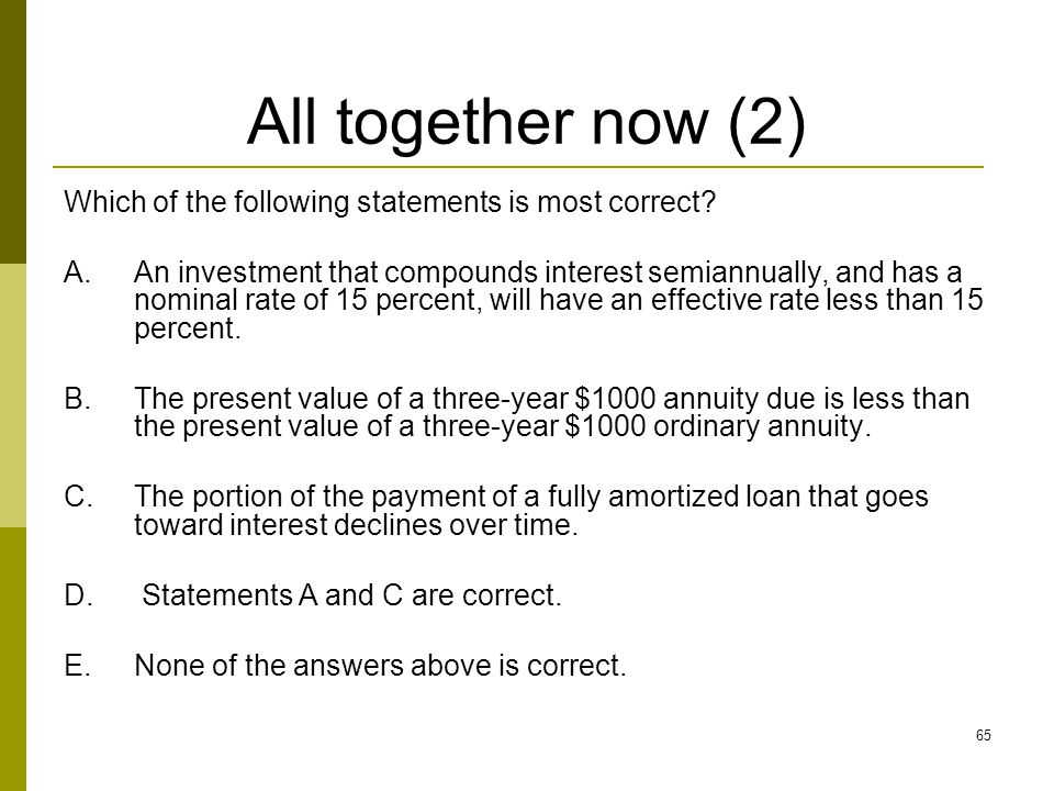 All together now (2) Which of the following statements is most correct