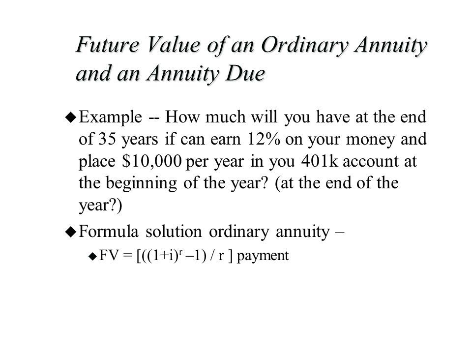 Future Value of an Ordinary Annuity and an Annuity Due