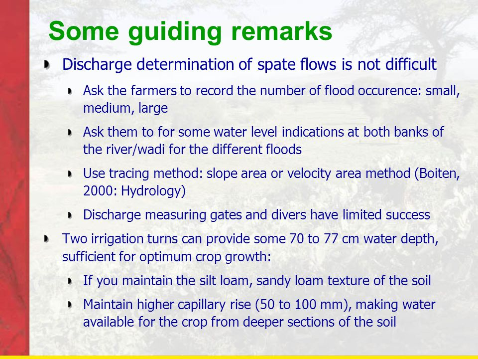 Some guiding remarks Discharge determination of spate flows is not difficult.