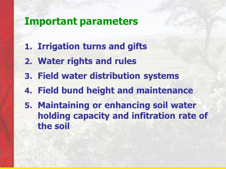 Important parameters Irrigation turns and gifts Water rights and rules