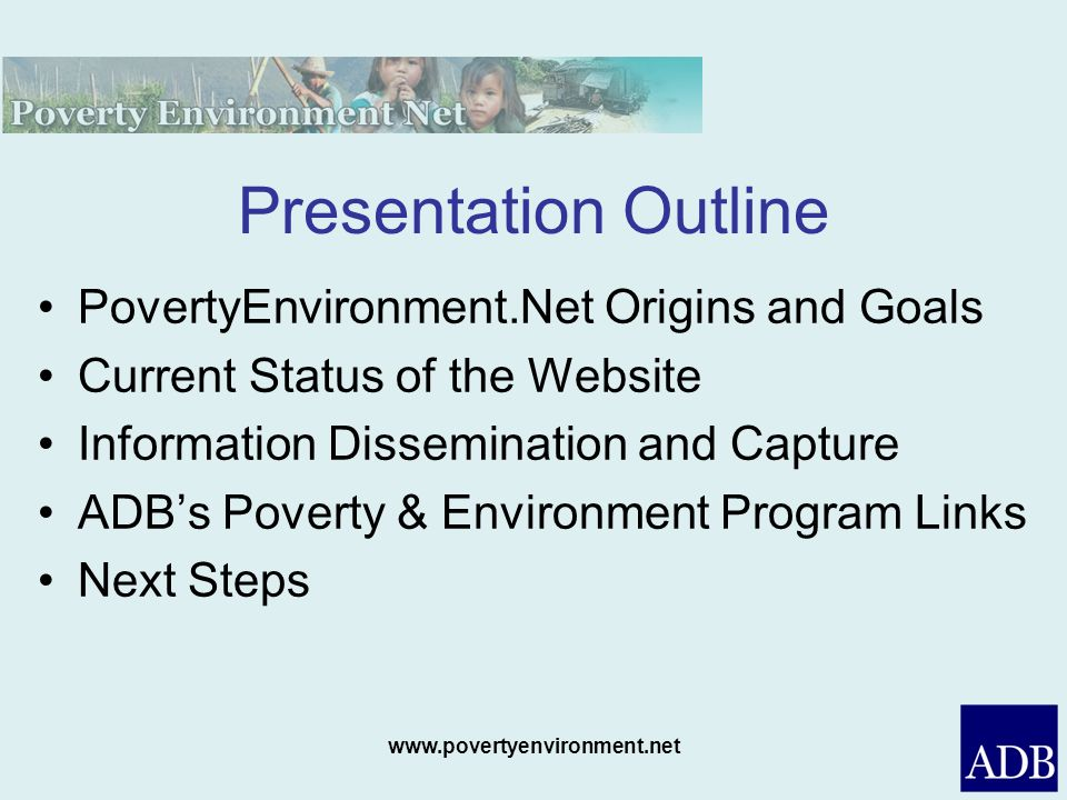 Presentation Outline PovertyEnvironment.Net Origins and Goals