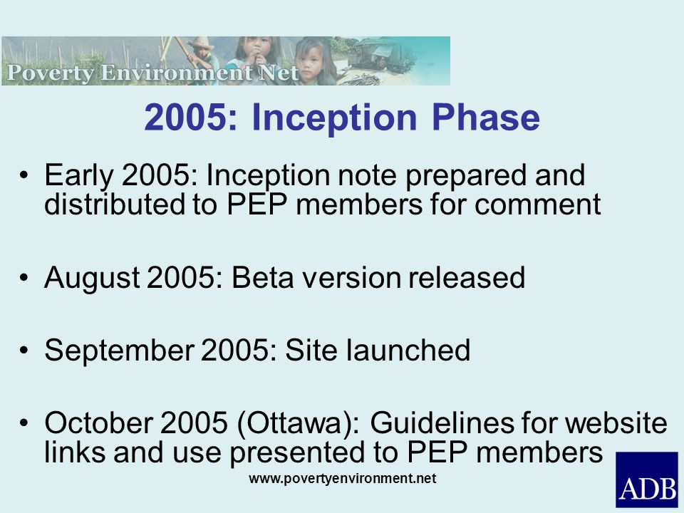 2005: Inception PhaseEarly 2005: Inception note prepared and distributed to PEP members for comment.