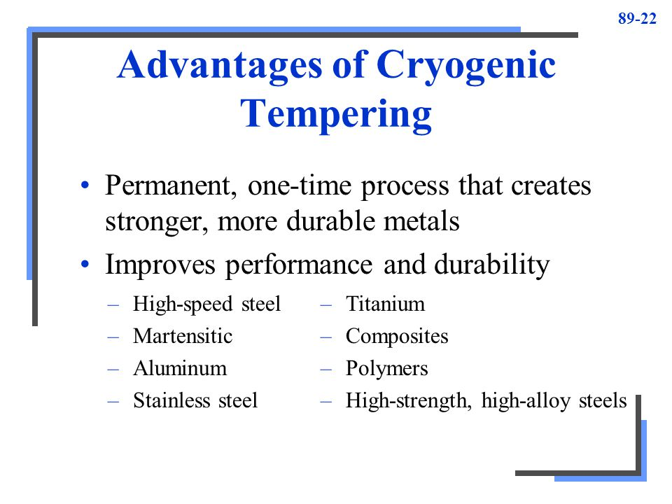Advantages of Cryogenic Tempering
