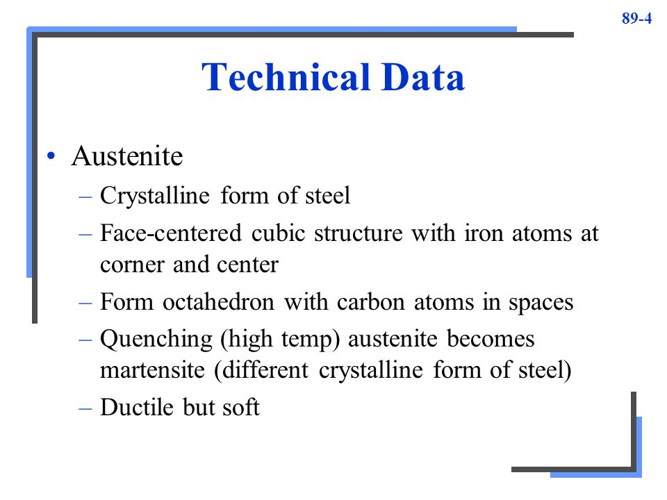 Technical Data Austenite Crystalline form of steel