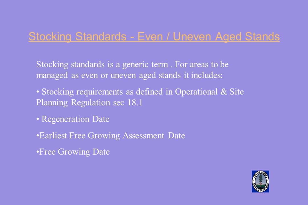 Stocking Standards - Even / Uneven Aged Stands