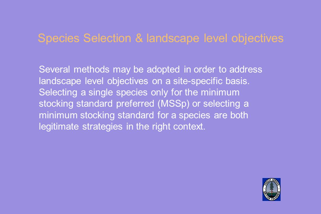 Species Selection & landscape level objectives