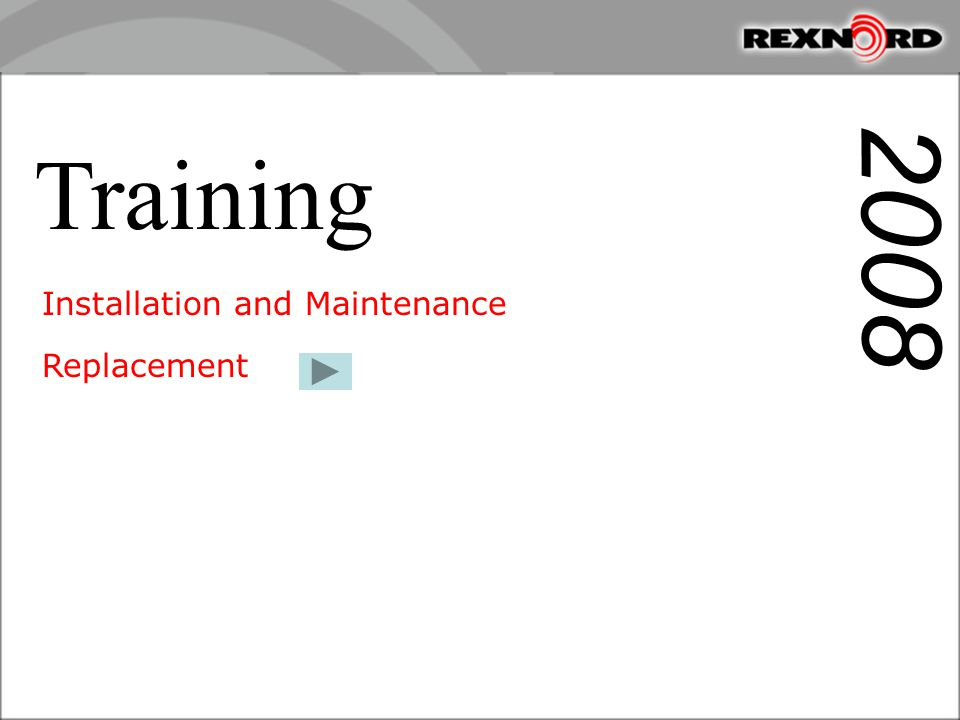 Training Installation and Maintenance Replacement 2008