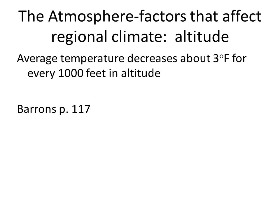 The Atmosphere-factors that affect regional climate: altitude