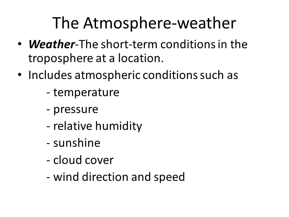 The Atmosphere-weather