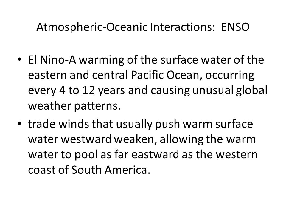 Atmospheric-Oceanic Interactions: ENSO