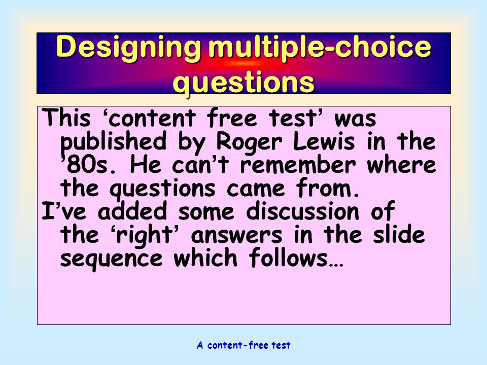 Designing multiple-choice questions