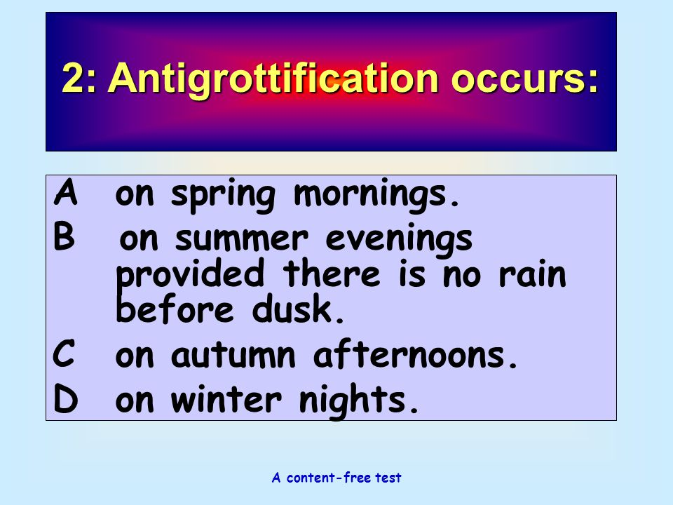 2: Antigrottification occurs: