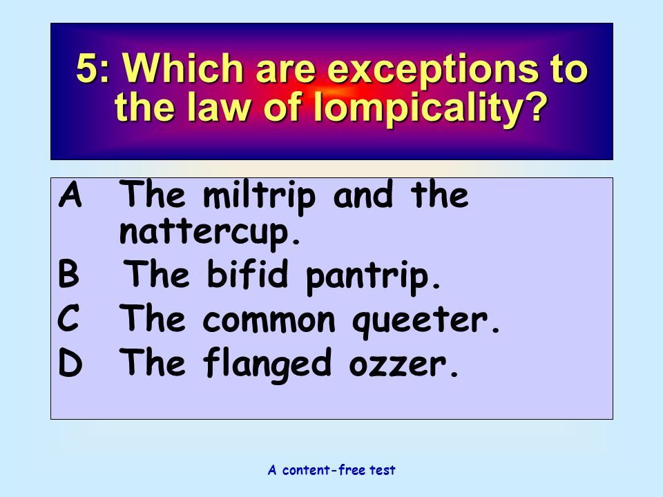 5: Which are exceptions to the law of lompicality