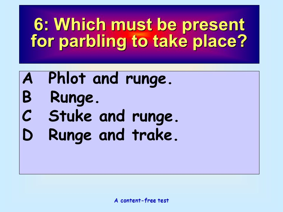 6: Which must be present for parbling to take place