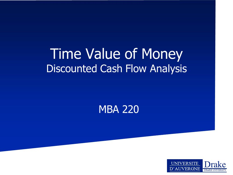 Time Value of Money Discounted Cash Flow Analysis
