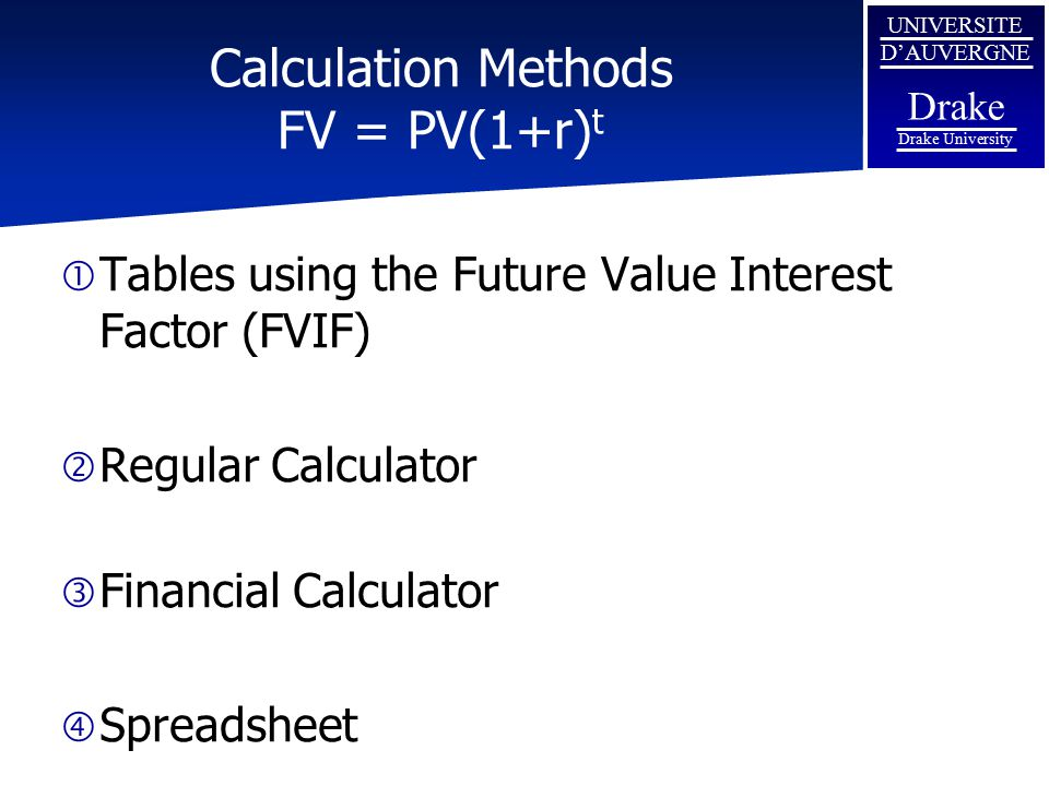 Calculation Methods FV = PV(1+r)t