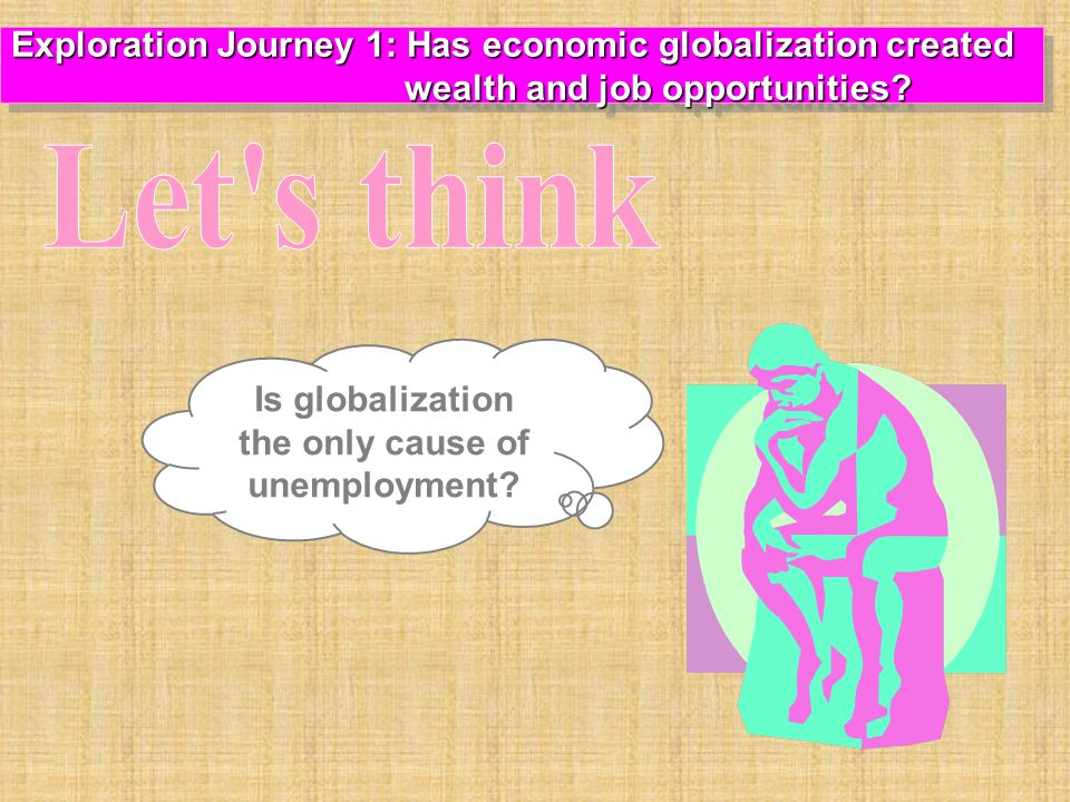 Is globalization the only cause of unemployment