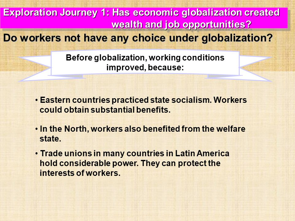 Before globalization, working conditions improved, because: