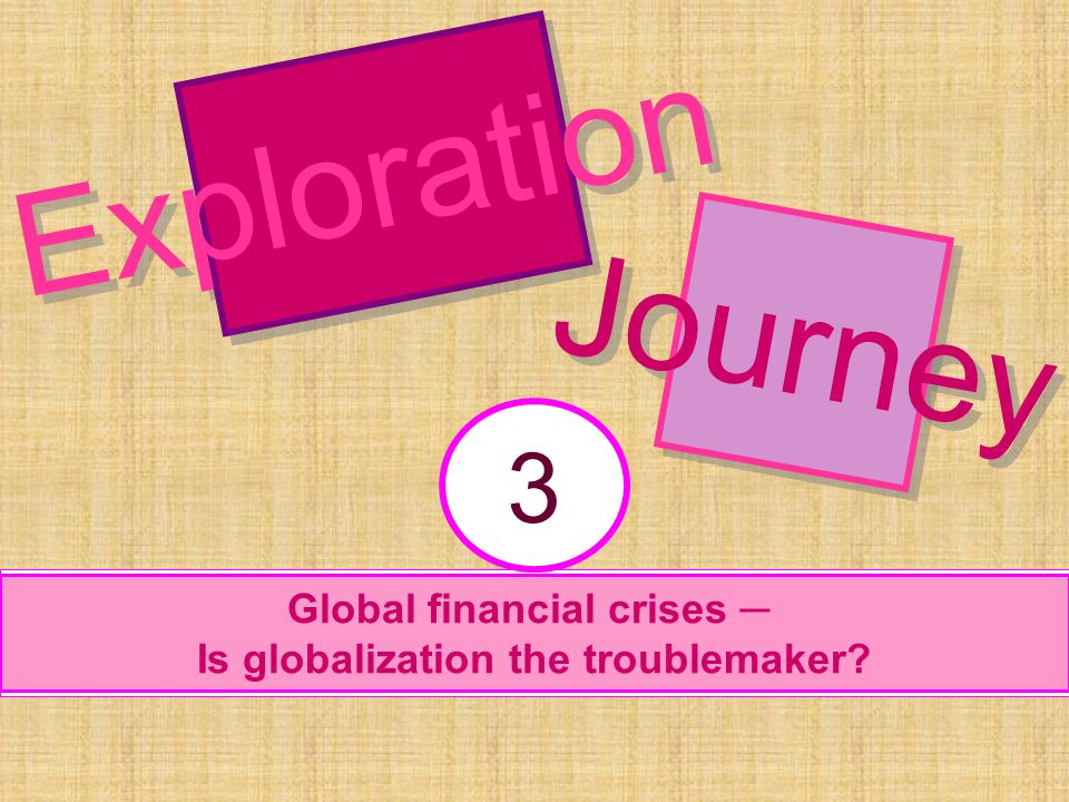 Global financial crises ─ Is globalization the troublemaker