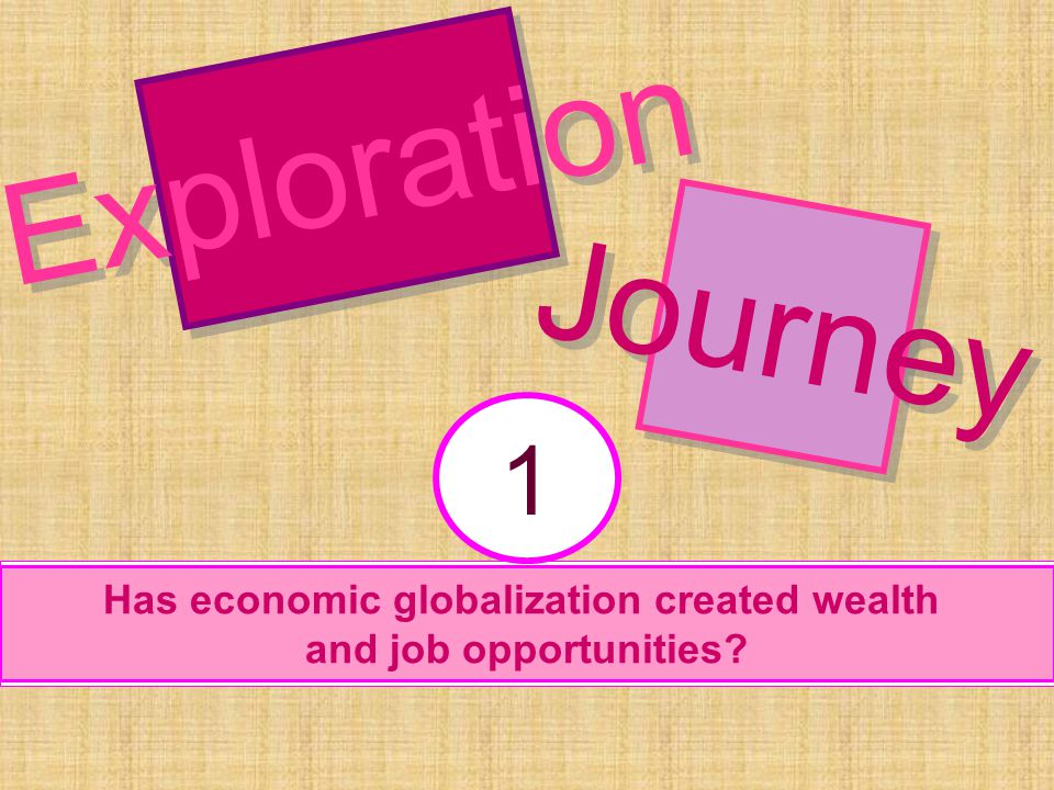 Has economic globalization created wealth