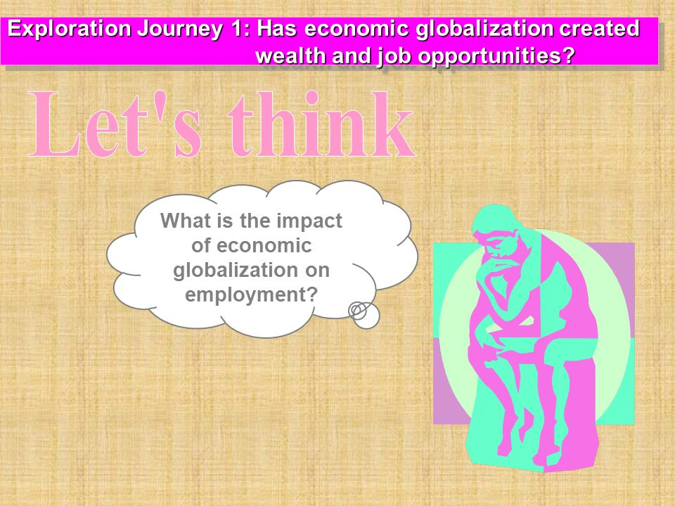 What is the impact of economic globalization on employment