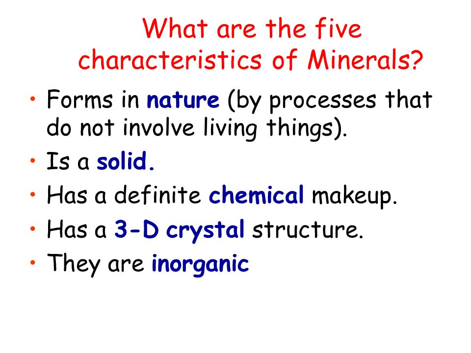 What are the five characteristics of Minerals