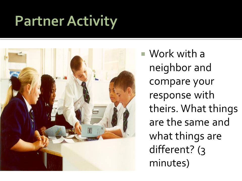 Partner Activity Work with a neighbor and compare your response with theirs.