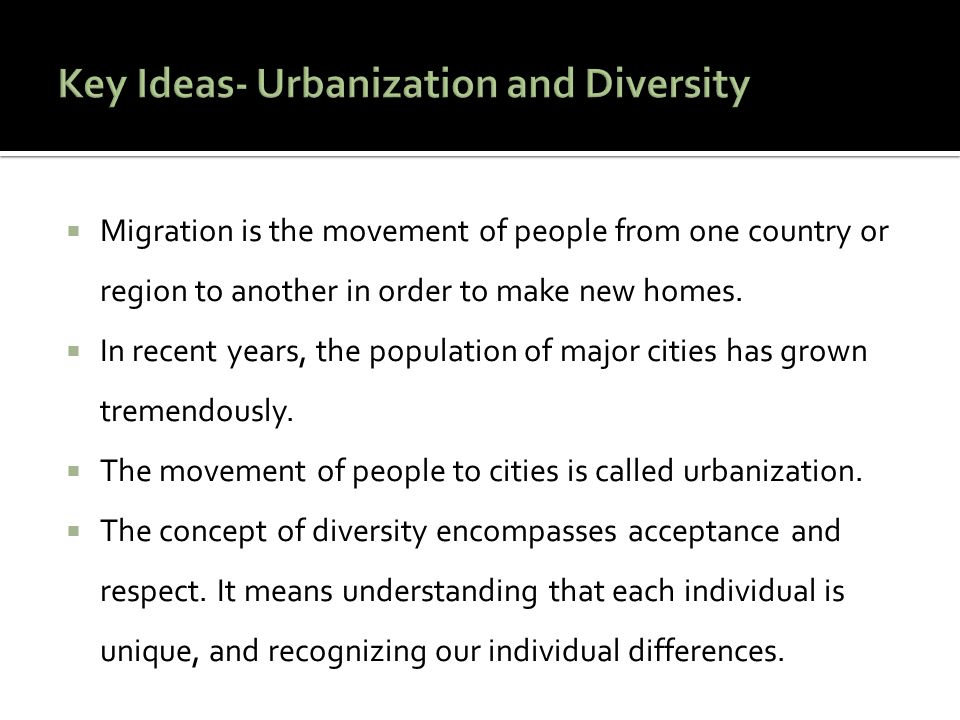 Key Ideas- Urbanization and Diversity