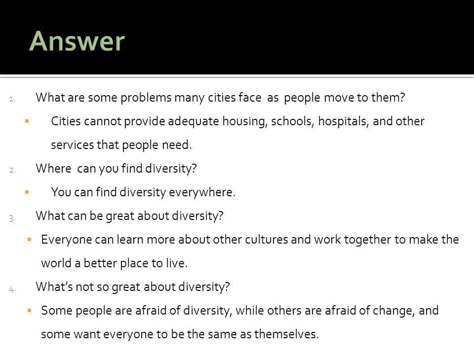 Answer What are some problems many cities face as people move to them