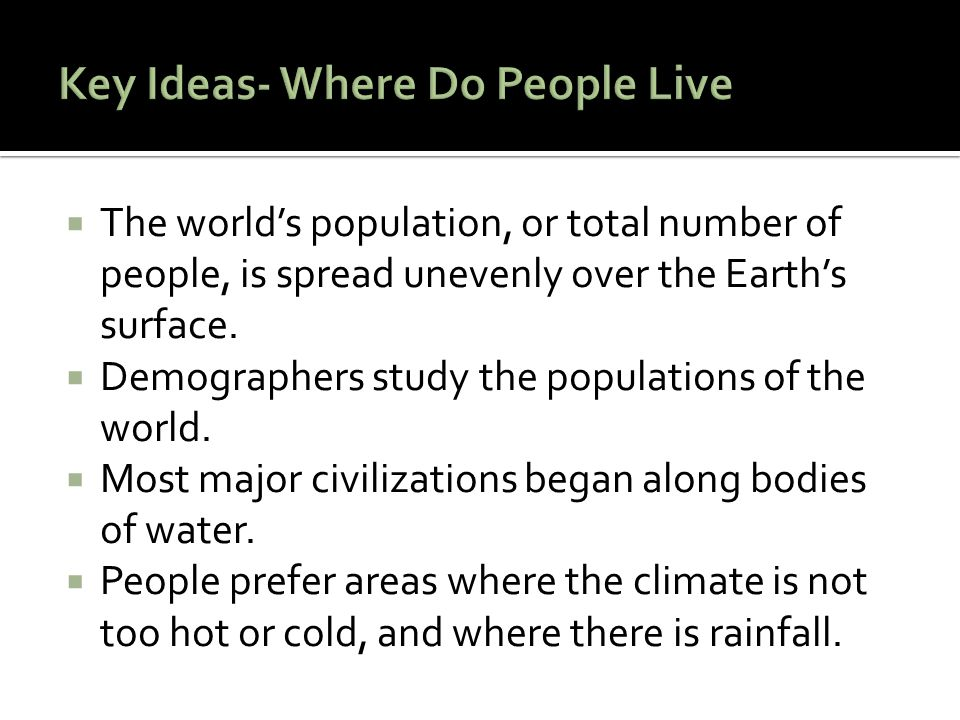 Key Ideas- Where Do People Live