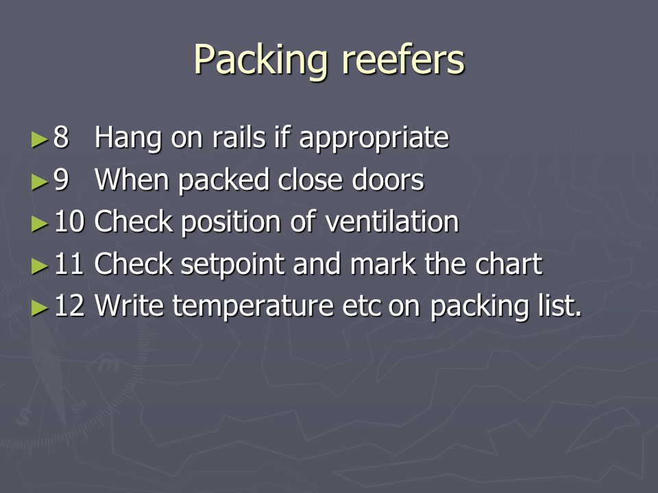 Packing reefers 8 Hang on rails if appropriate