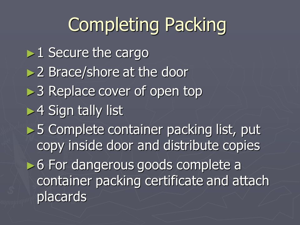 Completing Packing 1 Secure the cargo 2 Brace/shore at the door