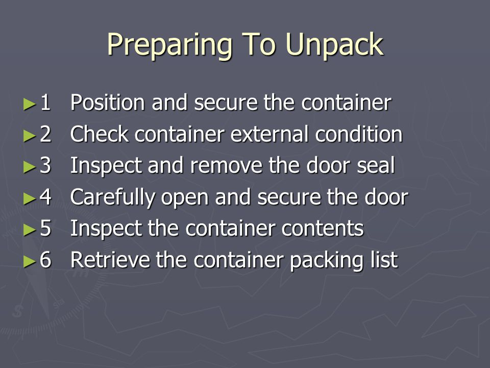 Preparing To Unpack 1 Position and secure the container