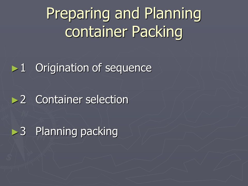 Preparing and Planning container Packing