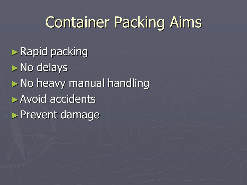 Container Packing Aims